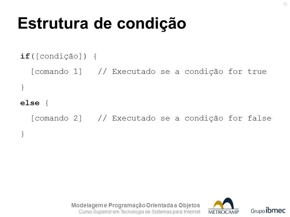 Estrutura de condição if([condição]) {